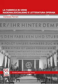 La fabbrica in versi. Nazionalsocialismo e letteratura operaia, di Vanessa Ferrari